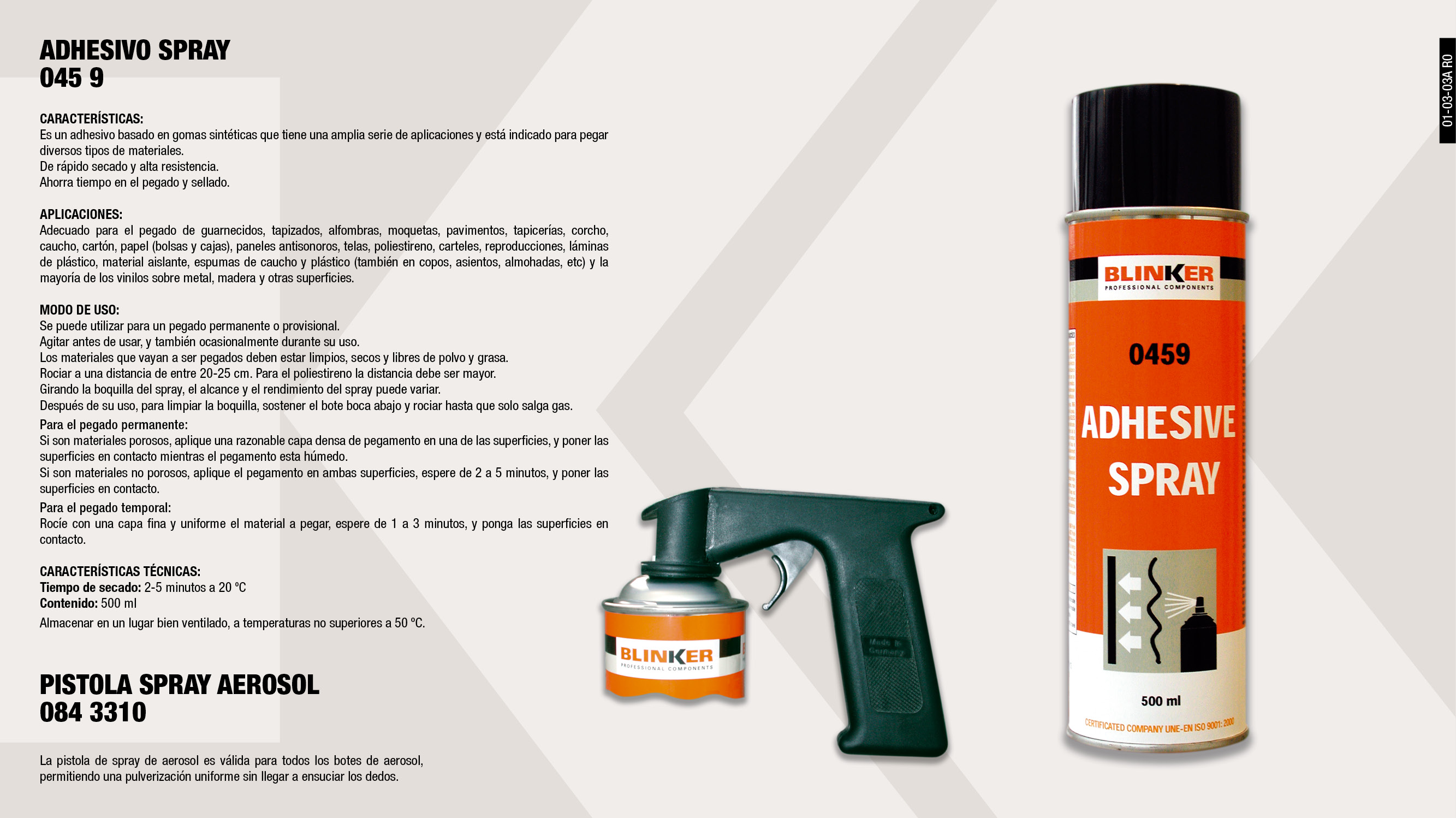 ADHESIVO SPRAY BLINKER 500ML.                               ,  									PISTOLA SPRAY AEROSOL                                       ,