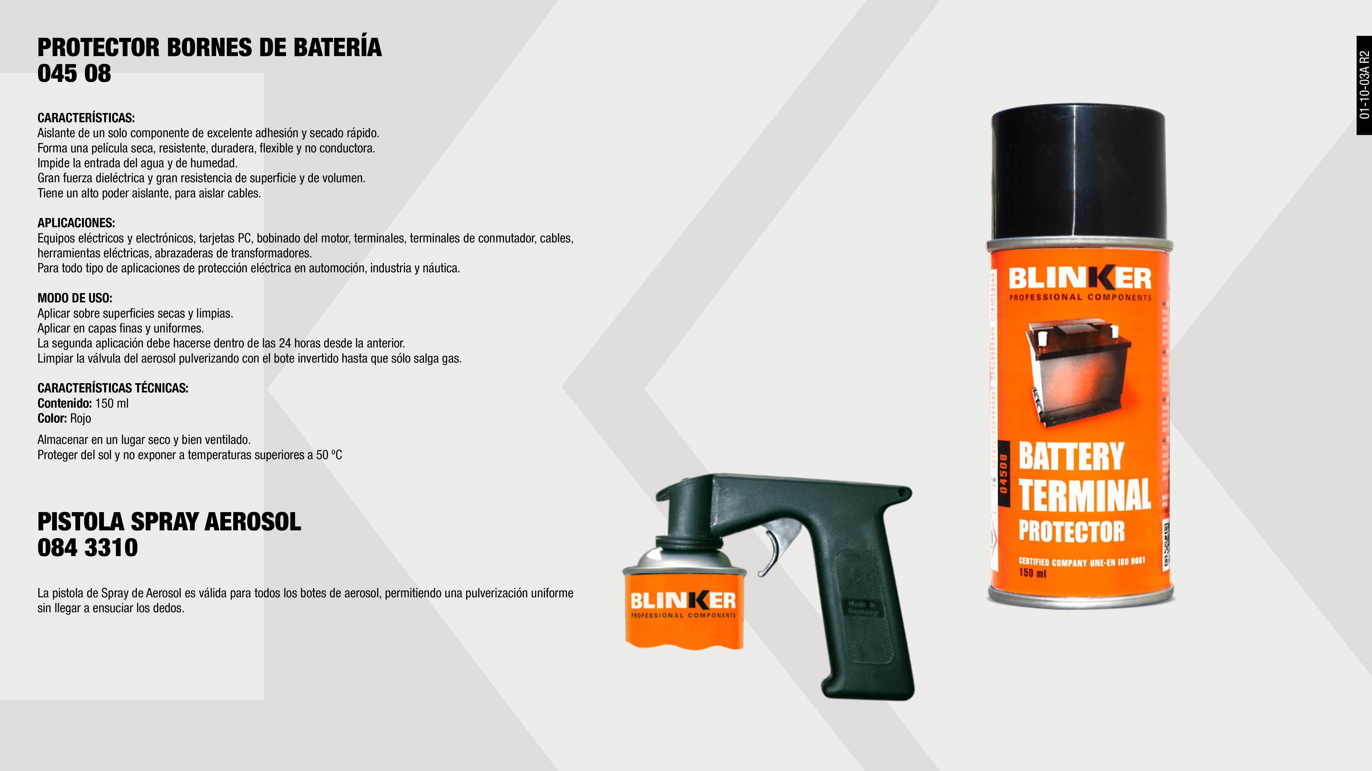 PROTECTOR BORNES BATERIA BLINKER 150 ML.                    ,  PISTOLA SPRAY AEROSOL                                       ,