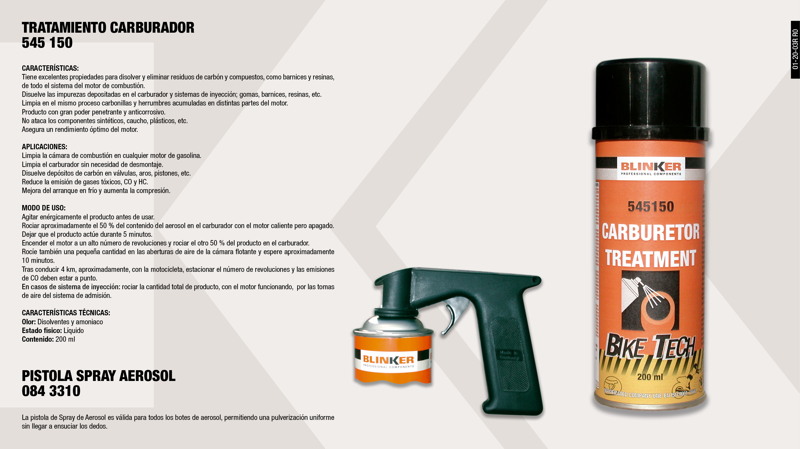 TRATAMIENTO CARBURADOR 200ML                                ,  									PISTOLA SPRAY AEROSOL                                       ,