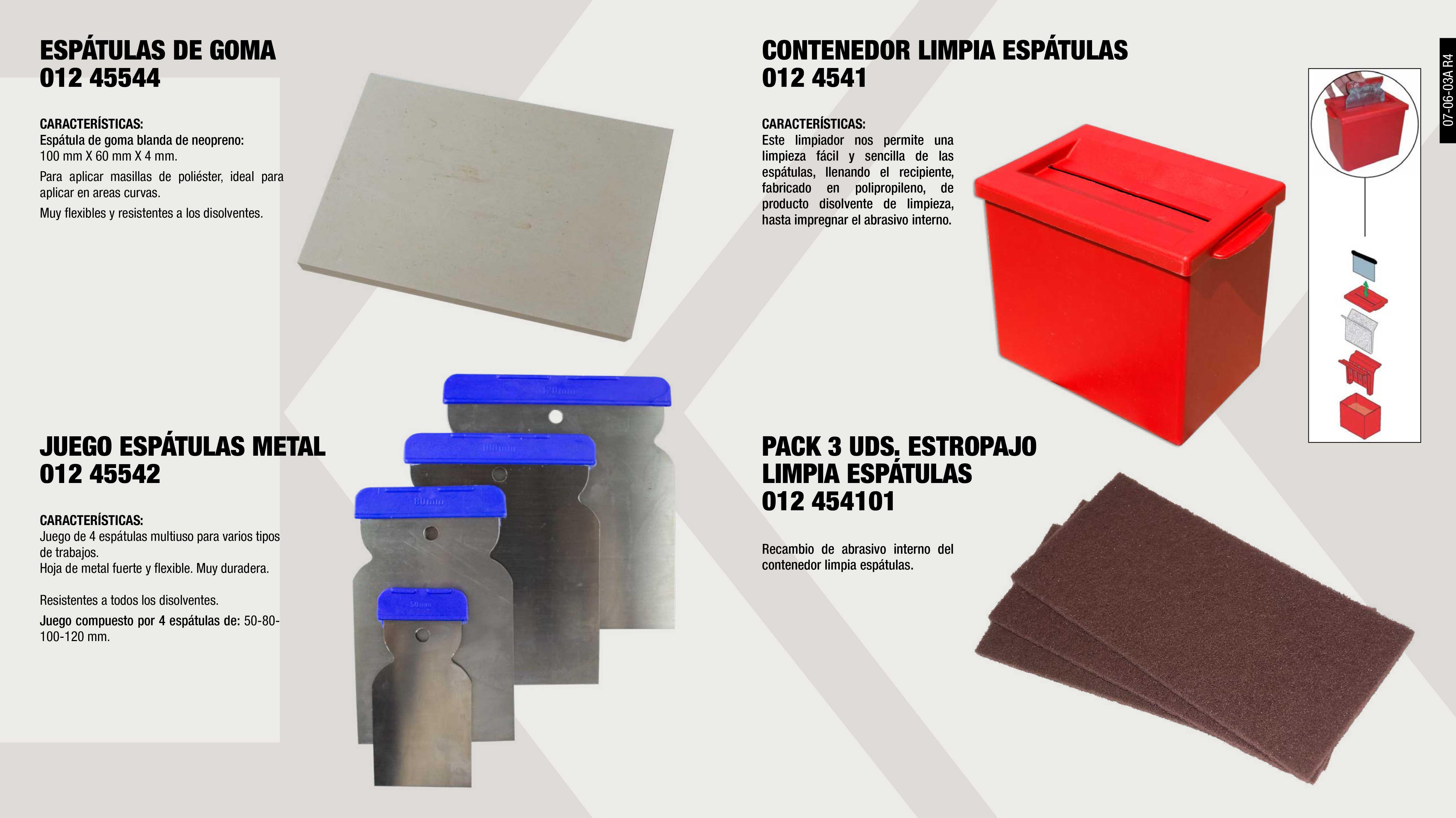 JUEGO ESPATULAS METAL JAPAN                                 ,  CONTENEDOR LIMPIA ESPATULAS                                 ,  PACK 3 UDS ESTROPAJO LIMPIAESPATULAS  0124541               ,  ESPATULAS GOMA 100X60X4MM                                   ,