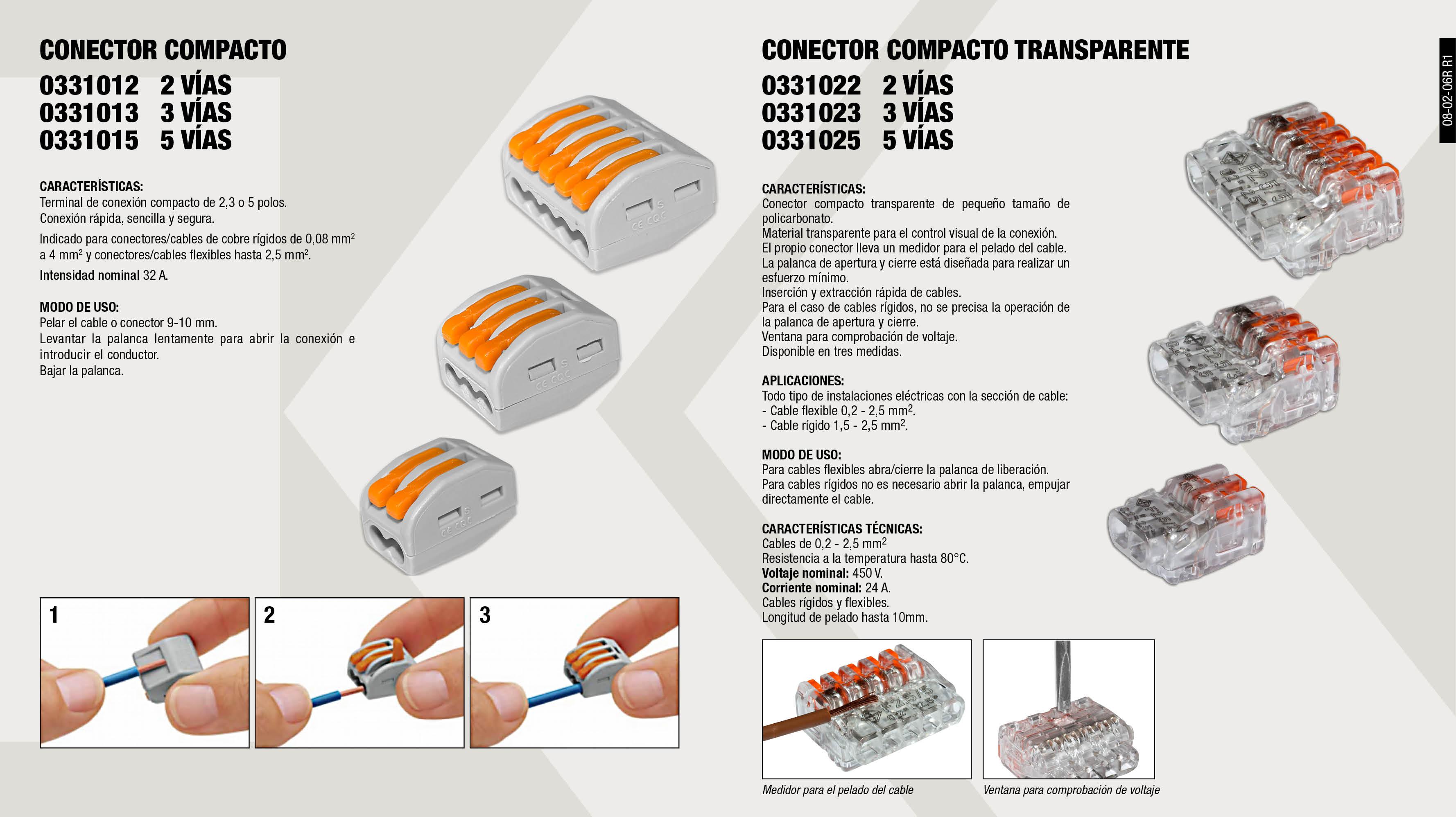 CONECTOR COMPACTO 3 VIAS                                    ,  CONECTOR COMPACTO 2 VIAS                                    ,  CONECTOR COMPACTO 5 VIAS                                    ,  CONECTOR COMPACTO TRANSPARENTE 5 VÍAS                       ,  CONECTOR COMPACTO TRANSPARENTE 2 VÍAS                       ,  CONECTOR COMPACTO TRANSPARENTE 3 VÍAS                       ,