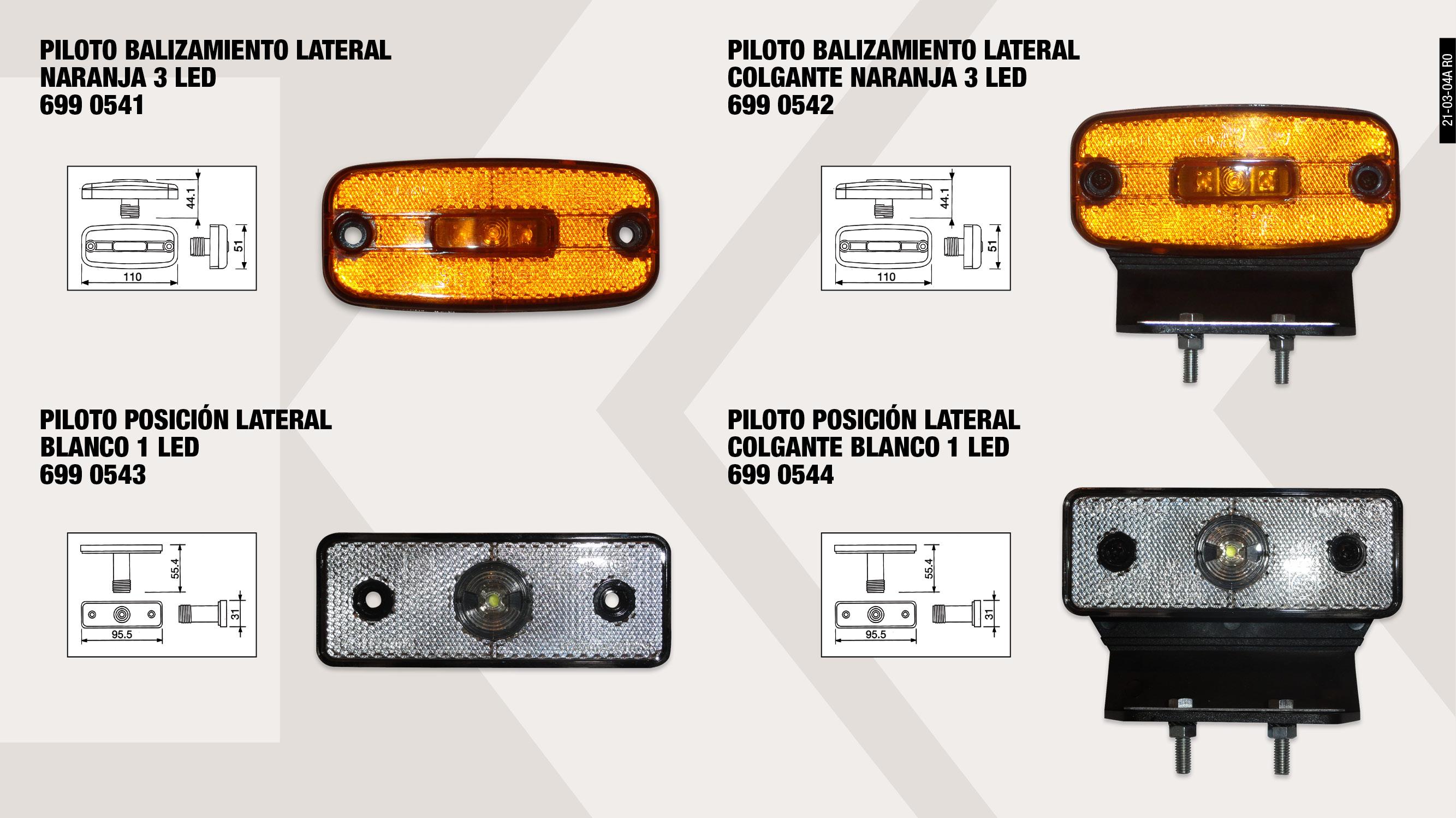 PILOTO POSICION LATERAL COLGANTE BLANCO 1 LED               ,  PILOTO BALIZAM.LATERAL COLGANTE NARANJA 3 LEDS              ,  PILOTO BALAZAM.LATERAL NARANJA 3 LEDS                       ,  PILOTO POSICION LATERAL BLANCO 1 LED                        ,