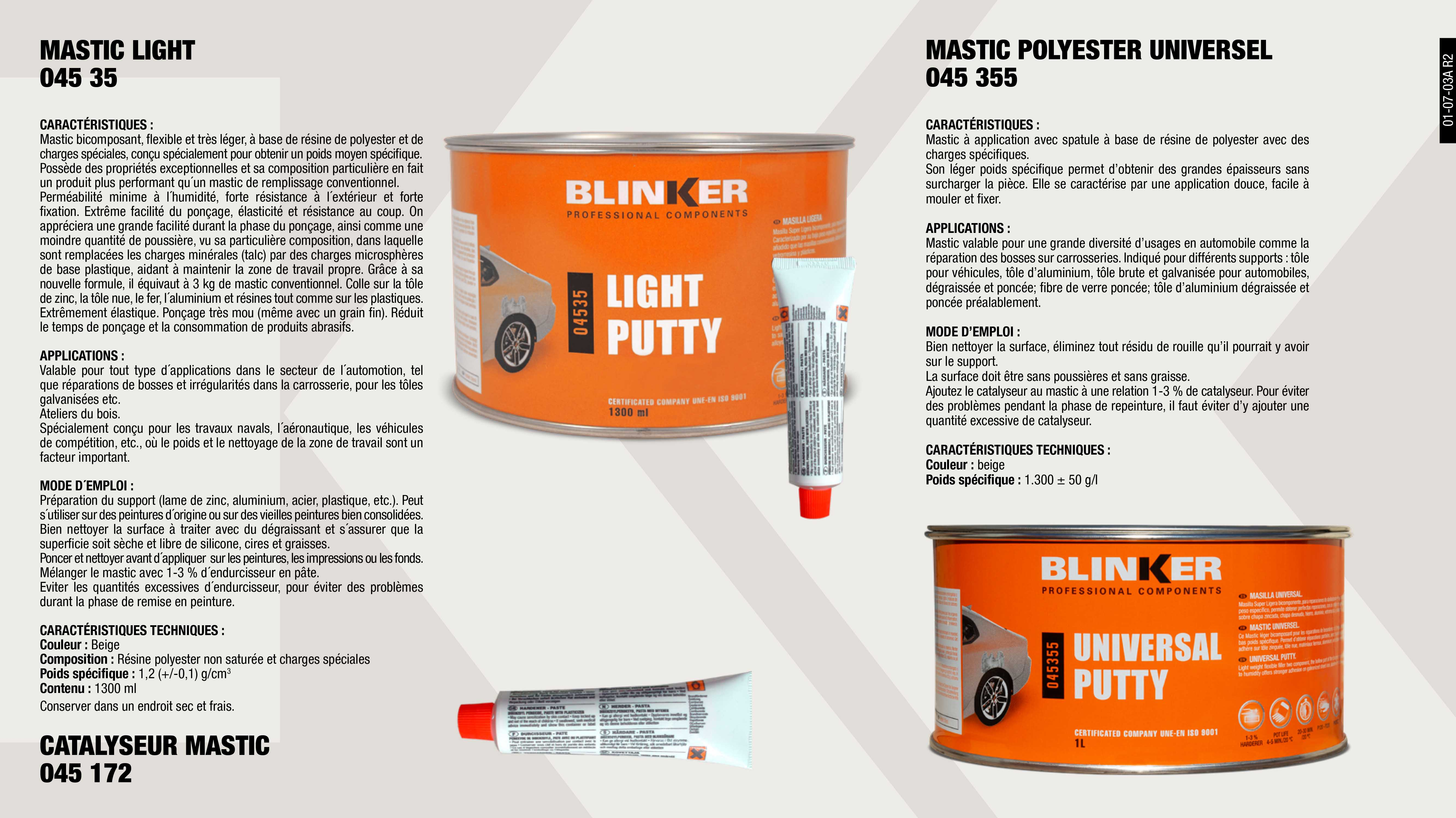 CATALISEUR MASTIC                                           ,  									MASTIC POLYESTER UNIVERSEL LEGER 1350G/1L                   ,  									MASTIC LIGHT 1300 ML                                        ,