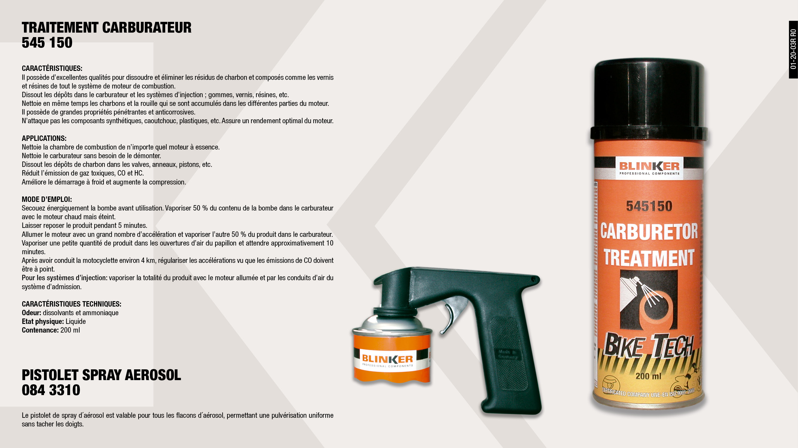 PISTOLET SPRAY AEROSOL                                      ,  									TRAITEMENT CARBURATEUR 200ML (BIKE TECH)                    ,