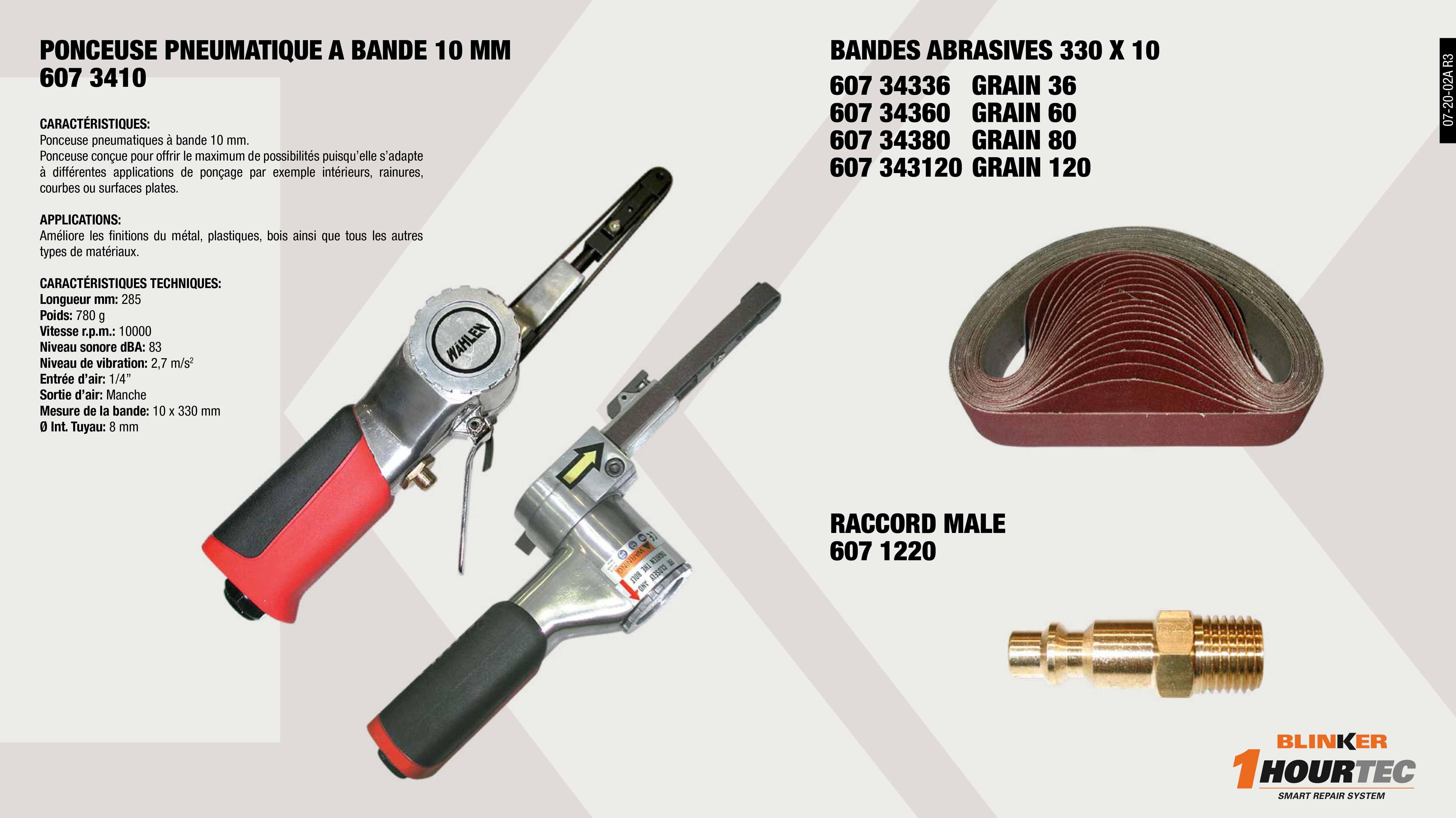 ADAPTATEUR ECROU MALE 1/4 883L/MN                           ,  PONCEUSE PNEUMATIQUE A BANDE 10MM                           ,  BANDE ABRASIVE 10X330 MM 60G                                ,  BANDE ABRASIVE 10X330 MM G36                                ,  BANDE ABRASIVE 10X330 MM 80G                                ,  BANDE ABRASIVE 10X330 MM G120                               ,