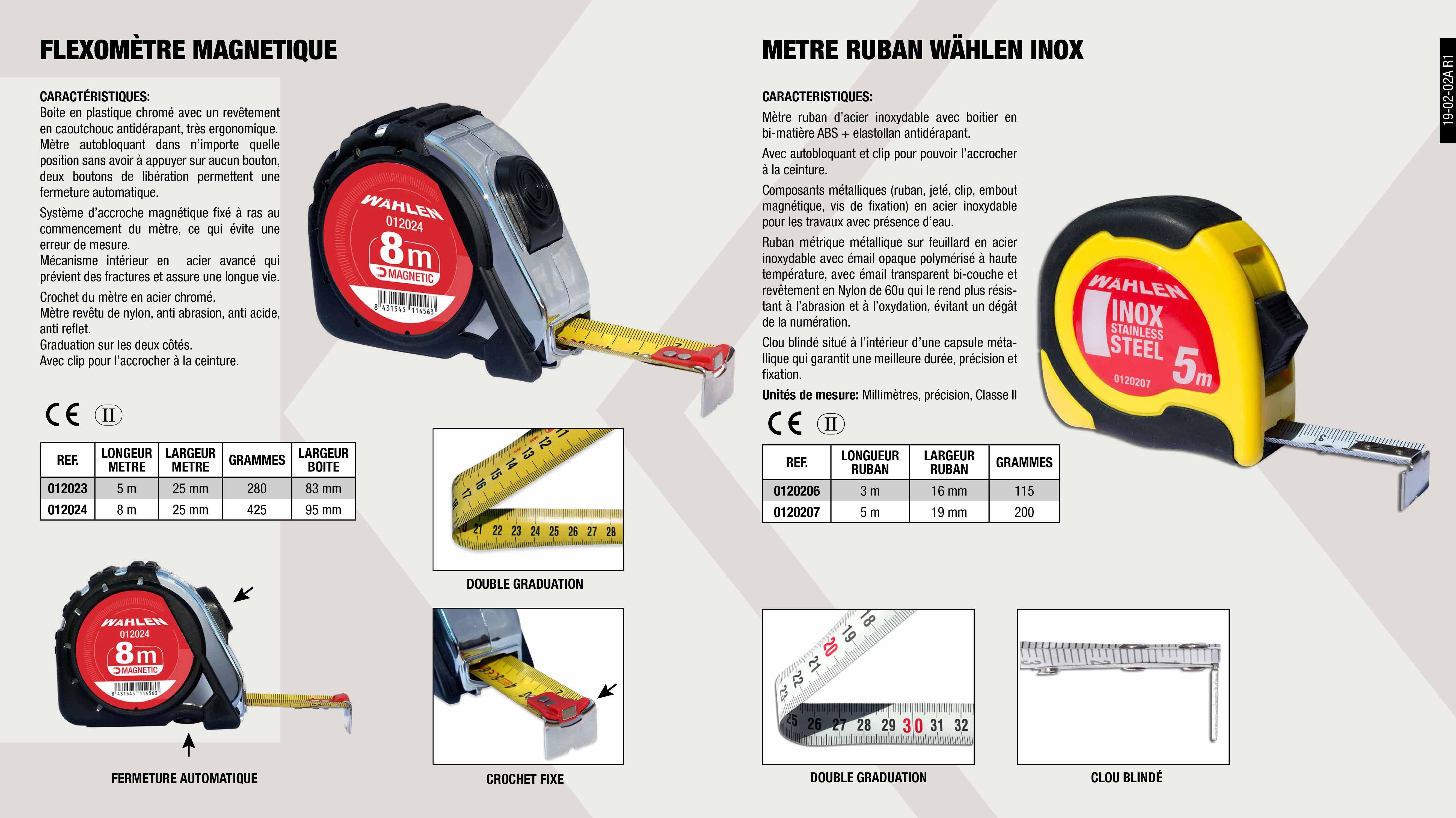 METRE RUBAN WAHLEN INOX 5M                                  ,  FLEXOMETRE MAGNETIQUE 5 METRES                              ,  FLEXOMETRE MAGNETIQUE 8 METRES                              ,  METRE RUBAN WAHLEN INOX 3M                                  ,