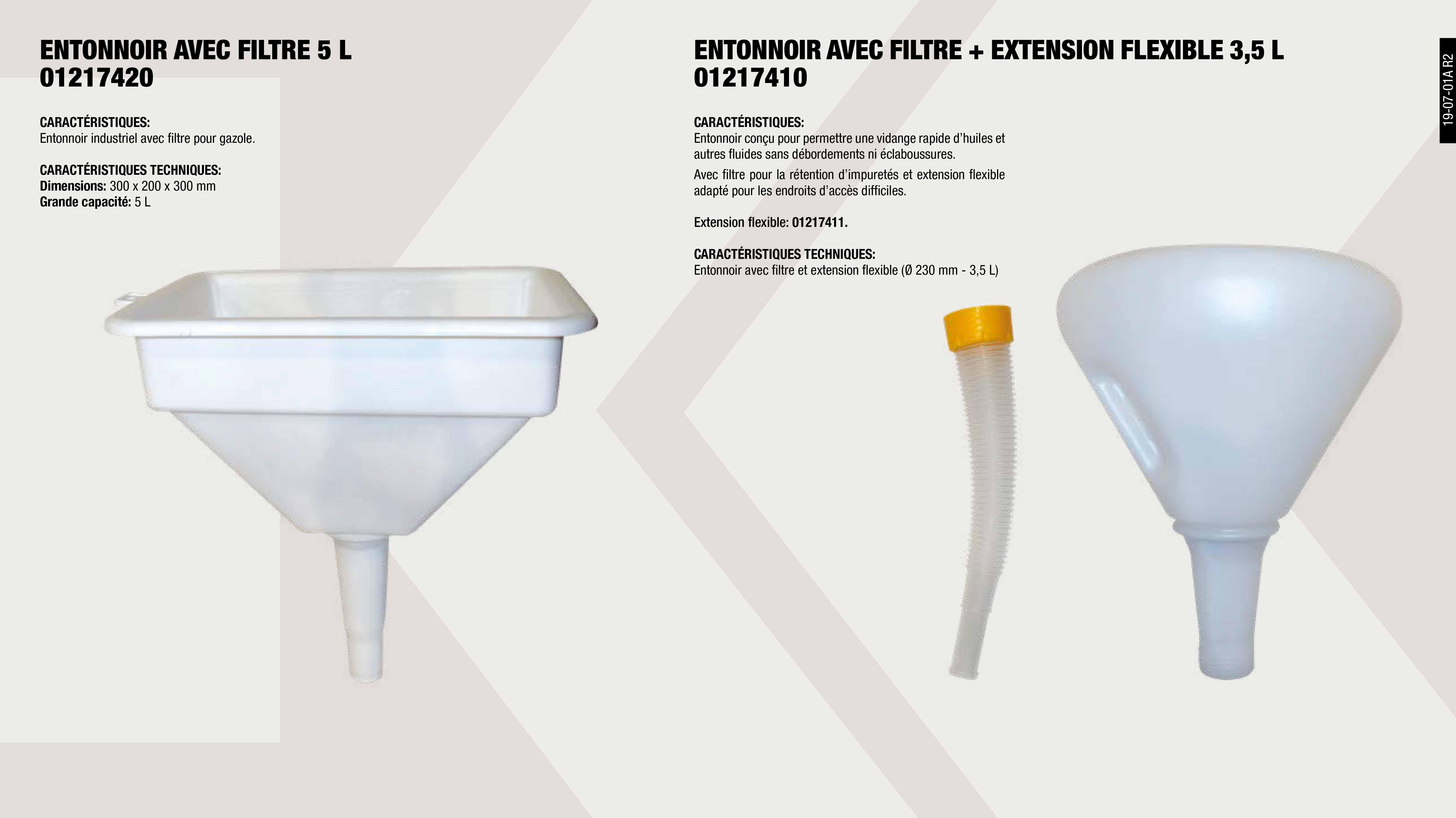 ENTONNOIR AVEC FILTRE + EX. FLEXIBLE 3,5 L. 230 MM          ,  ENTONNOIR AVE FILTRE POUR GASOIL 5L                         ,  SET DE 3 ENTONNOIRS CLASSIQUES                              ,  EXTENSION FLEXIBLE POUR ENTONNOIR 670023                    ,