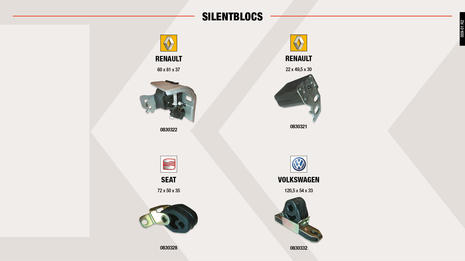 SILENBLOC RENAULT 22X49,5X30MM                              ,  SILENBLOC RENAULT 60X81X37MM                                ,  SILENBLOC VW 120,5X54X33MM                                  ,  SILENBLOC SEAT 72X50X35MM                                   ,