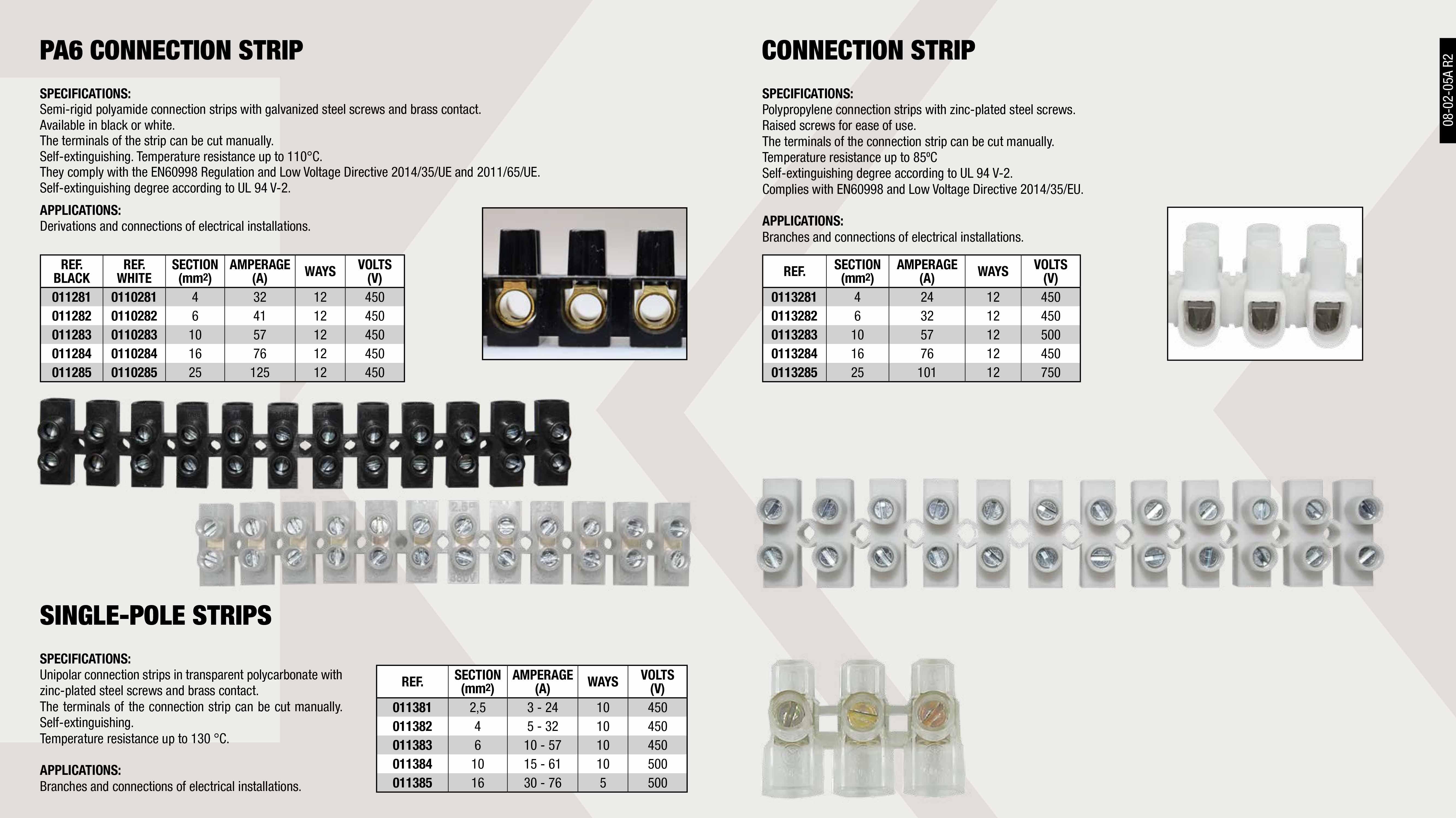 12 CONNECTIONS                                              ,  UNIPOLAR TERMINAL BLOCK 6MM 10 CONNECTIONS                  ,  UNIPOLAR TERMINAL BLOCK 16MM 5 CONNECTIONS                  ,  TERMINAL STRIP NATURAL 25MM 12 CONNECTIONS                  ,  TERMINAL STRIP BLACK 10MM 12 CONNECTIONS                    ,  UNIPOLAR TERMINAL BLOCK 4MM 10 CONNECTIONS                  ,  TERMINAL 16MM 10 CONNECTIONS                                ,  UNIPOLAR TERMINAL BLOCK 2.5MM 10 CONNECTIONS                ,  TERMINAL 6MM 10 CONNECTIONS                                 ,  TERMINAL 70MM 1 CONNECTION                                  ,  TERMINAL STRIP BLACK 6MM 12 CONNECTIONS                     ,  TERMINAL STRIP NATURAL 4MM 12 CONNECTIONS                   ,  TERMINAL 50MM 1 CONNECTION                                  ,  TERMINAL 35MM 10 CONNECTIONS                                ,  TERMINAL STRIP BLACK 4MM 12 CONNECTIONS                     ,  TERMINAL STRIP BLACK 16MM 12 CONNECTIONS                    ,  TERMINAL STRIP NATURAL 16MM 12 CONNECTIONS                  ,  UNIPOLAR TERMINAL BLOCK 10MM 10 CONNECTIONS                 ,  TERMINAL 25MM 10 CONNECTIONS                                ,  TERMINAL STRIP BLACK 25MM 12 CONNECTIONS                    ,  TERMINAL STRIP NATURAL 6MM 12 CONNECTIONS                   ,  TERMINAL 10MM 10 CONNECTIONS                                ,