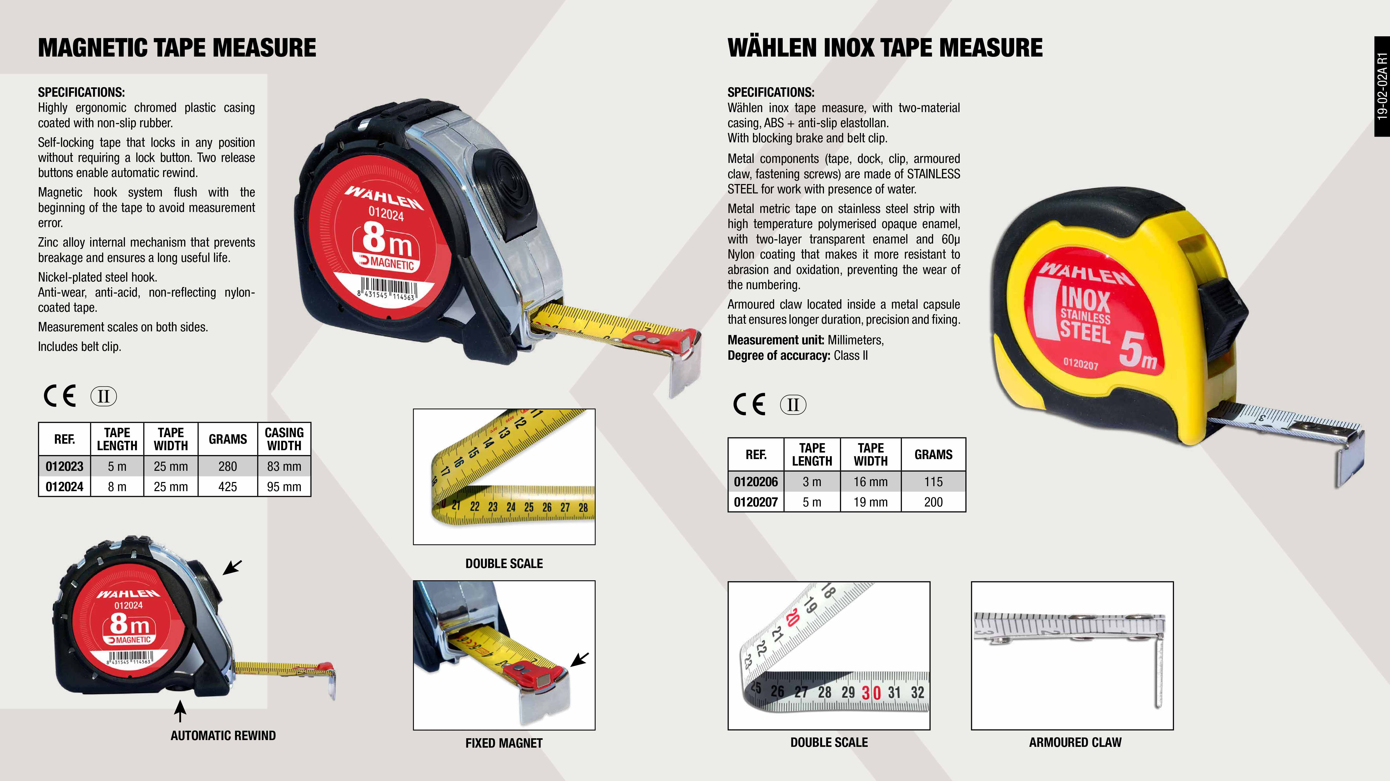 STAINLESS STEEL MEASURING TAPE 3M                           ,  									STAINLESS STEEL MEASURING TAPE 5M                           ,  									MAGNETIC MEASURING TAPE 8M                                  ,  									MAGNETIC MEASURING TAPE 5M                                  ,