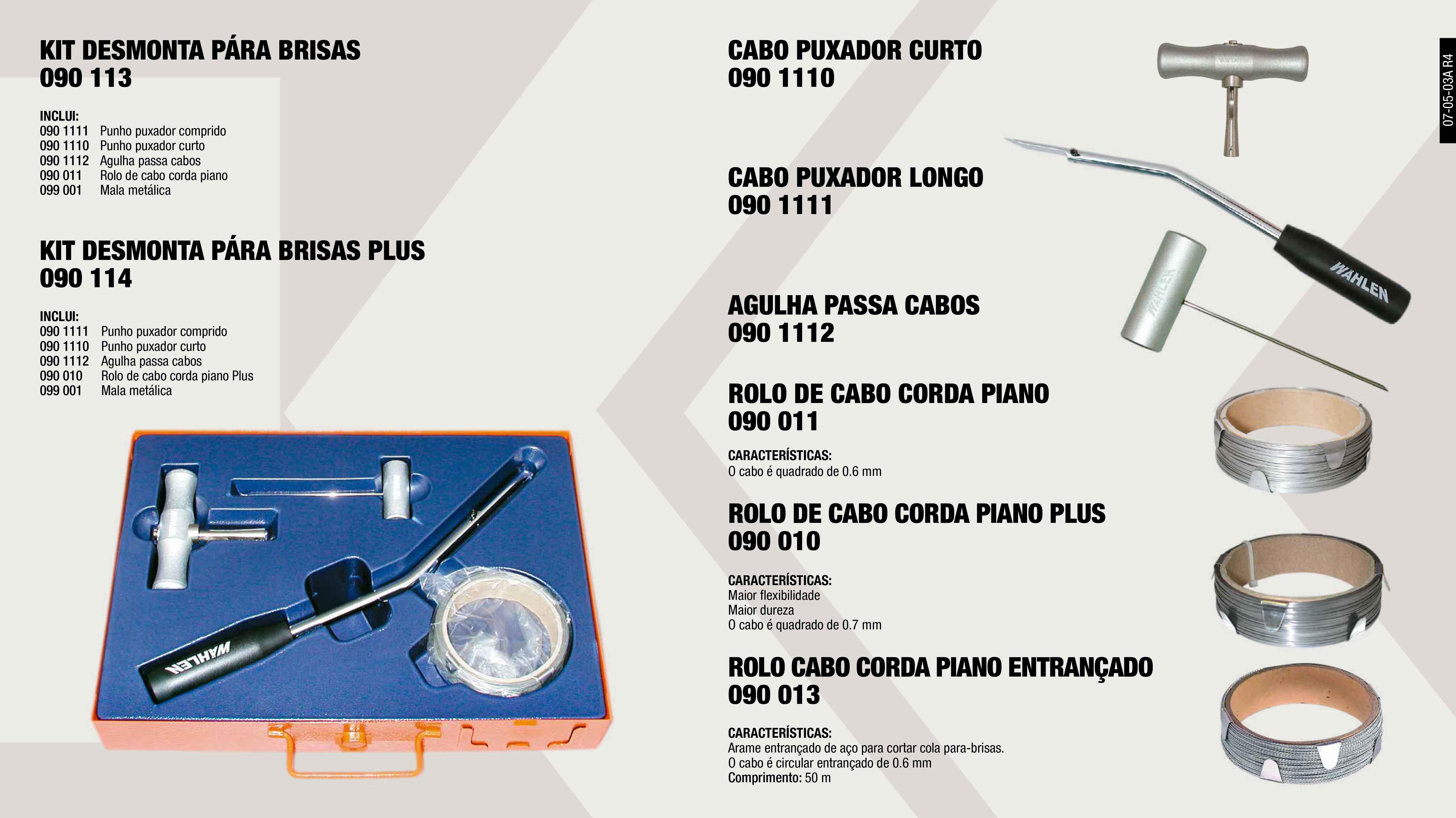 AGULHA PASSA CABOS                                          ,  KIT DESMONTA PARA-BRISAS                                    ,  ROLO DE CABO CORDA PIANO                                    ,  KIT DESMONTA PARA-BRISAS                                    ,  CABO PUXADOR CURTO                                          ,  CABO PUXADOR LONGO                                          ,  MALA METÁLICA VAZIA BK COR-DE-LARANJA                       ,  ROLO CABO CORDA PIANO 50M                                   ,  CORDA GLASS ENTRANÇADO                                      ,