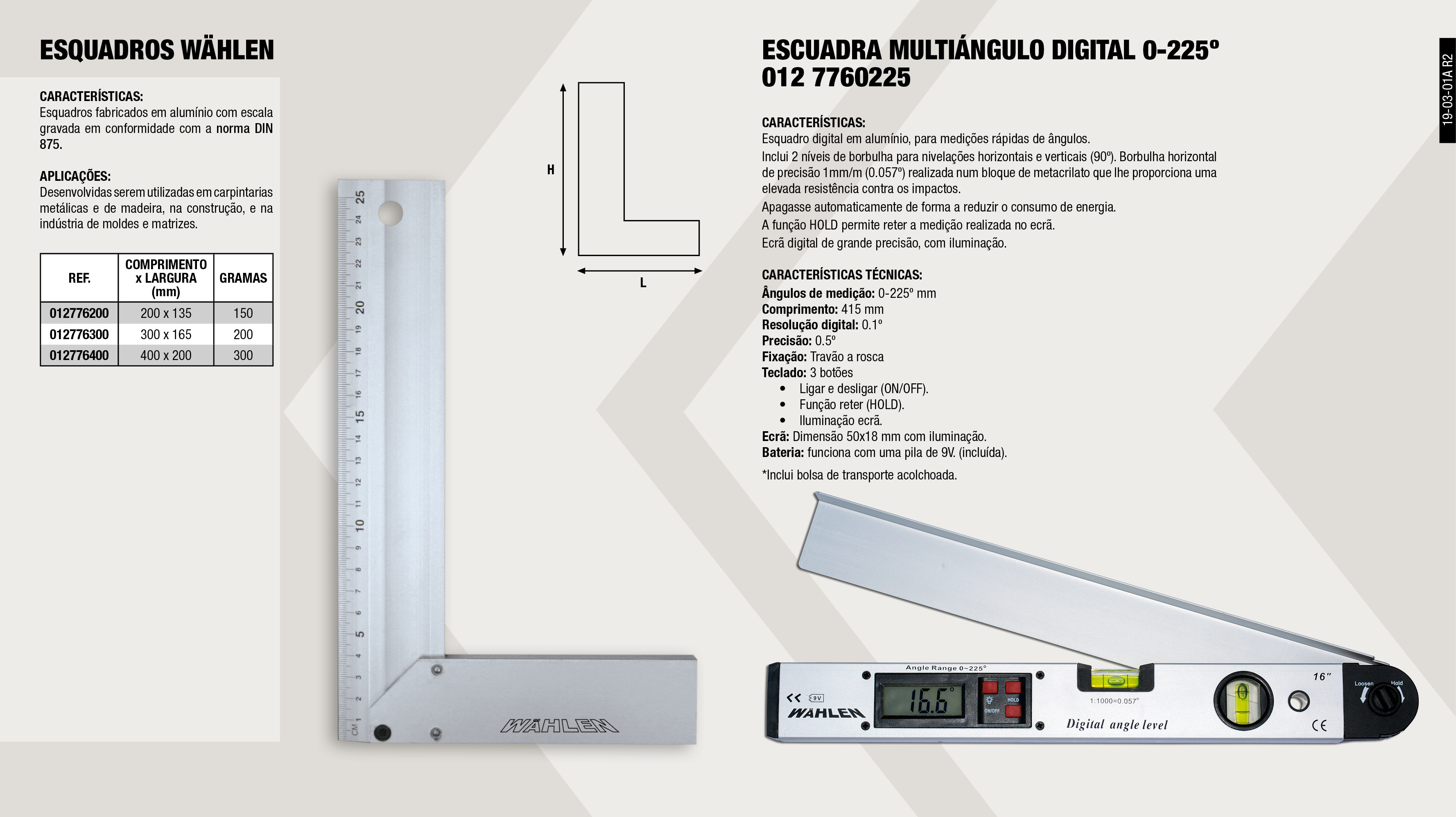 ESQUADRO MULTIANGULO DIGITAL 0-225º                         ,  ESQUADRO DE ALUMINIO 300 MM                                 ,  ESQUADRO DE ALUMINIO 200 MM                                 ,  ESQUADRO DE ALUMINIO 400 MM                                 ,