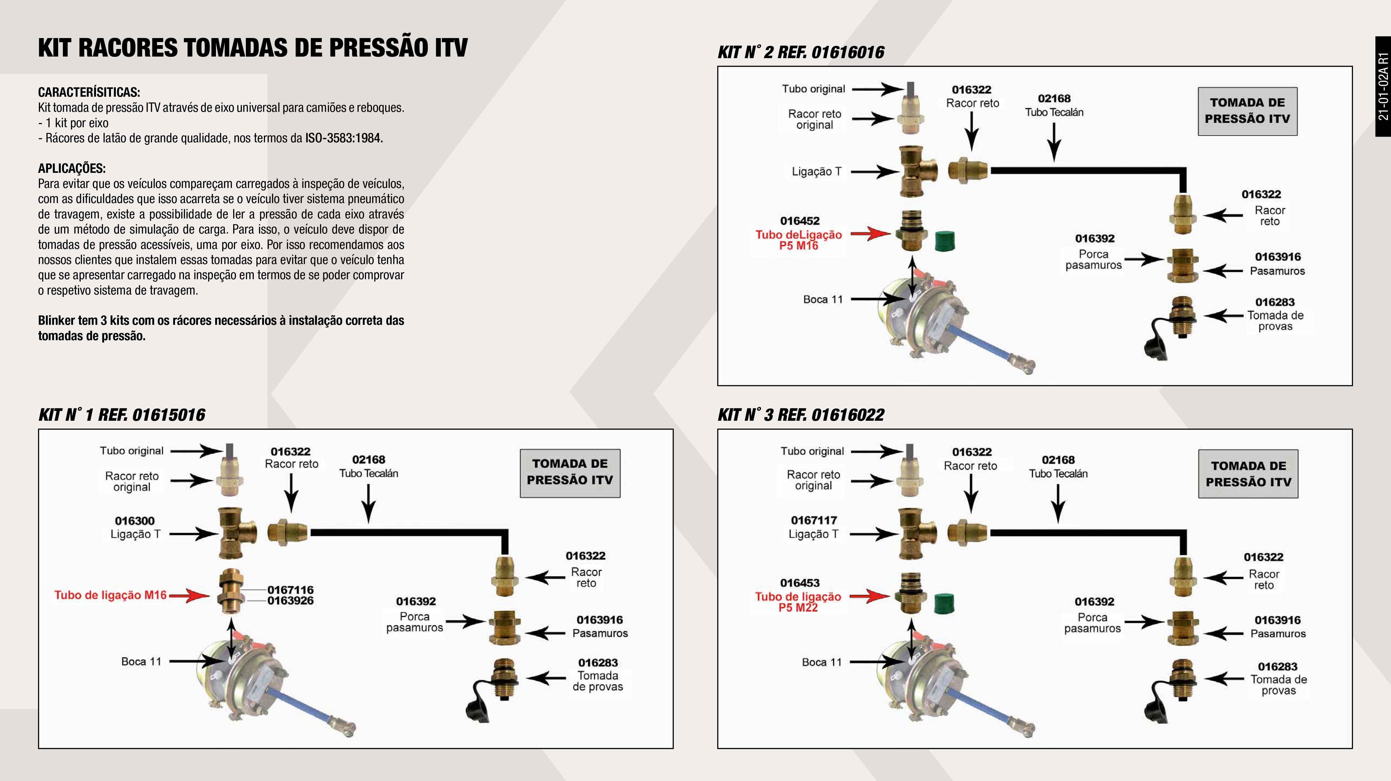 KIT TOMADAS PRESSÃO ITV M22                                 ,  ADAPTADOR DE RECORD M16X1.5                                 ,  KIT TOMADAS PRESSÃO ITV M16                                 ,  KIT TOMADAS PRESSÃO ITV M16 SIN P5                          ,  TUBO TECALAN PRETO 6X8                                      ,  CONTRA PORCA PASSA TABIQUE M16                              ,  CONETOR M16                                                 ,  ADAPTADOR DE RECORD M22X1.5                                 ,  CONETOR P5 M16                                              ,  RECORD CANO M16X150-8X1                                     ,  PONTA RECORD TEST MACHO M16X1,5                             ,  RECORD T ROSCA M16X150                                      ,  PASSA-MUROS M16                                             ,  UNIIÃO CONTRAPORCA M22X1.5MM                                ,